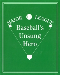 Baseball's Unsung Hero  (10 Covers and 10 Page Sets)